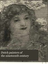 Dutch Painters of the Nineteenth Century: With Biographical Notes, Volume 4