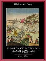 European Warfare in a Global Context  1660   1815 PDF