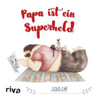 Papa ist ein Superheld PDF