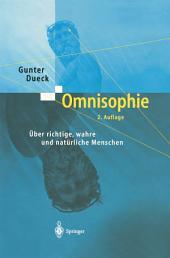 Omnisophie: Über richtige, wahre und natürliche Menschen, Ausgabe 2