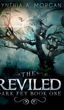The Reviled  Dark Fey Book 1  PDF
