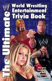 The Ultimate World Wrestling Entertainment Trivia Book
