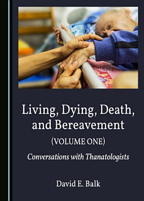 Living  Dying  Death  and Bereavement  Volume One