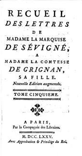 Recueil des lettres de Madame la marquise de Sévigné, a Madame la comtesse de Grignan, sa fille: Volume5