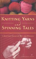 Knitting Yarns and Spinning Tales PDF