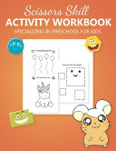 Scissors Skill Activity Workbook Specializing In Preschool For Kids Book PDF