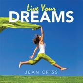Live Your Dreams: Part Three of My Pain Woke Me Up Trilogy