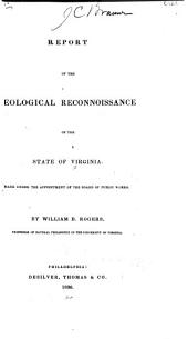 Report of the Geological Reconnoissance of the State of Virginia: Made Under the Appointment of the Board of Public Works