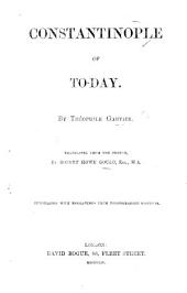 Constantinople of to-day. By T. G. Translated from the French, by R. H. Gould ... With engravings