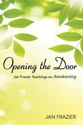 Opening the Door: Jan Frazier Teachings on Awakening