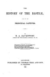 The History of the Bastile: And of Its Principal Captives