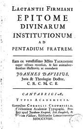 Lactantii Firmiani Epitome divinarum institutionum ad Pentadium fratrem