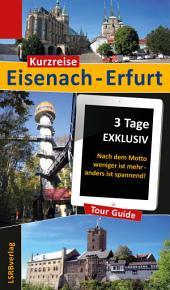 Kurzreise Eisenach-Erfurt: 3 Tage EXKLUSIV - Nach dem Motto weniger ist mehr - anders ist spannend!, Ausgabe 2