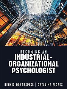 Becoming an Industrial Organizational Psychologist Book