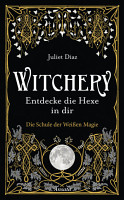 Witchery     Entdecke die Hexe in dir PDF