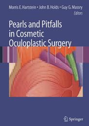 Pearls and Pitfalls in Cosmetic Oculoplastic Surgery