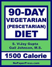 90-Day Vegetarian Diet - 1500 Calorie