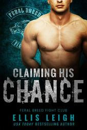 Claiming His Chance: A Feral Breed Motorcycle Club Spin-off