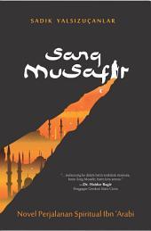 Sang Musafir: Novel Perjalanan Spiritual Ibn' Arabi