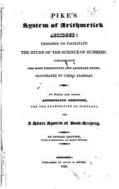 Pike's System of Arithmetic Abridged: To which are Added Appropriate Questions, for the Examination of Scholars; and a Short System of Book-keeping