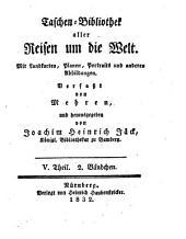 Taschenbibliothek der wichtigsten und interessantesten See- und Landreisen: von d. Erfindung d. Buchdruckerkunst bis auf unsere Zeiten, Band 82