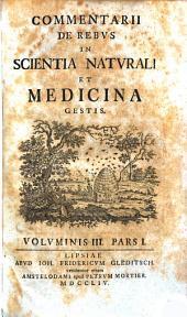 Commentarii de rebus in scientia naturali et medicina gestis: Volume 3