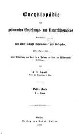 Encyklopädie des gesammten Erziehungs- und Unterrichtswesens: A - Dinter, Band 1