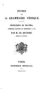 Études sur la grammaire védique: Prâtiçâkhya du Rig-Véda. (Première[-troisième] lecture ... )