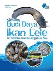 Kiat Sukses Budidaya Ikan Lele