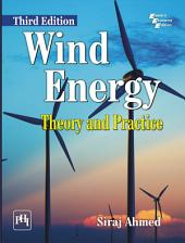 WIND ENERGY: THEORY AND PRACTICE, THIRD EDITION