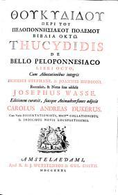 THÚKYDIDÚ PERI TÚ PELOPONNÉSIAKÚ POLEMÚ BIBLIA OKTÓ: THUCYDIDIS DE BELLO PELOPONNESIACO LIBRI OCTO