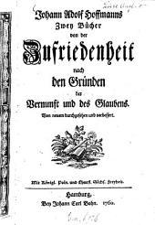 Johann Adolf Hoffmanns zwey Bücher von der Zufriedenheit: nach den Gründen der Vernunft und des Glaubens