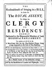The Reasonableness of bringing in a bill, ... to oblige the clergy to residency