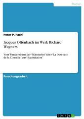 "Jacques Offenbach im Werk Richard Wagners: Vom Wanderzirkus der ""Männerlist"" über ""La Descente de la Courtille"" zur ""Kapitulation"""