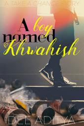 A Boy Named Khwahish