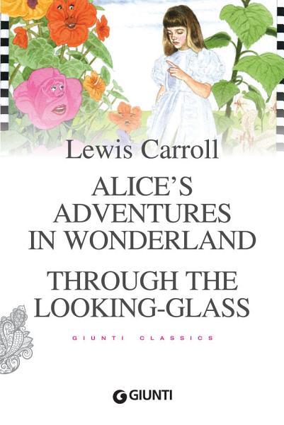 Alice s Adventures in Wonderland  Through the Looking Glass