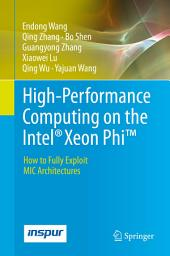 High-Performance Computing on the Intel® Xeon PhiTM: How to Fully Exploit MIC Architectures