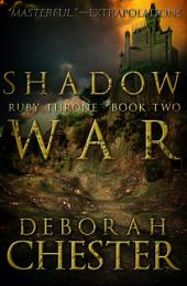 Shadow War: The Ruby Throne Trilogy - Book Two