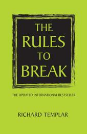 The Rules to Break: Edition 2
