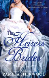 The Heiress Brides: Two Novellas
