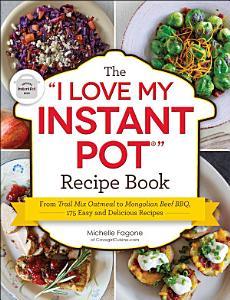 The  I Love My Instant Pot    Recipe Book Book