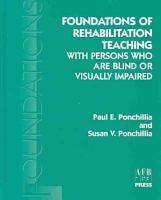 Foundations of Rehabilitation Teaching with Persons who are Blind Or Visually Impaired PDF