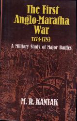 The First Anglo Maratha War 1774 1783 Book PDF