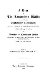 A List of the Lancashire Wills Proved Within the Archdeaconry of Richmond: And Now Preserved in Somerset House, London, from A. D. 1457 to [1748], Volume 10