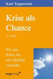 Krise als Chance: Wie man Krisen löst und zukünftig vermeidet, Ausgabe 9