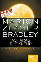 Asharas Rückkehr: Ein Darkover Roman