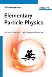 Elementary Particle Physics: Quantum Field Theory and Particles, Volume 1