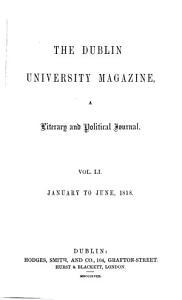 The Dublin University Magazine A Literary and Political Journal  VOL LI January to June 1858 PDF