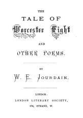 The tale of Worcester fight  and other poems PDF