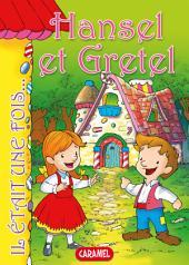 Hansel et Gretel: Contes et Histoires pour enfants